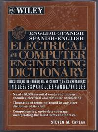 English-Spanish Spanish-English Electrical and Computer Engineering Dictionary.  Diccionario de Ingenieria Electrica y de Computadoras Ingles/Espanol, Espanol/Ingles