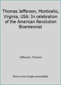 image of Thomas Jefferson, Monticello, Virginia, USA: In celebration of the American Revolution Bicentennial