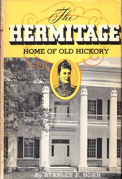 Nashville: Ladies' Hermitage Association, 1960. Hardcover. Very good. xi, 223pp+ index. Very good ha...