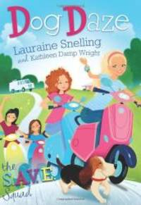 S.A.V.E. SQUAD BOOK 1:   DOG DAZE by Lauraine Snelling - Paperback - 2012-04-01 - from Books Express and Biblio.com