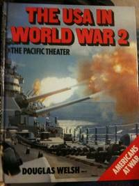 The USA in World War 2 the Pacific Theater