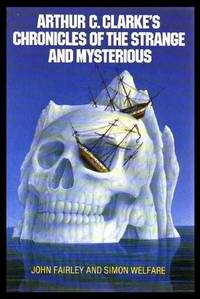 ARTHUR C. CLARKE'S CHRONICLES OF THE STRANGE AND MYSTERIOUS
