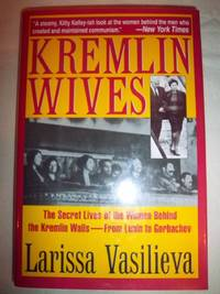 Kremlin Wives by  Larissa Vasilieva - Hardcover - 1994 - from Nocturne Books and Music (SKU: 100957)