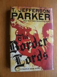 The Border Lords by  T. Jefferson Parker - First edition first printing - 2011 - from Scene of the Crime Books, IOBA (SKU: biblio12862)