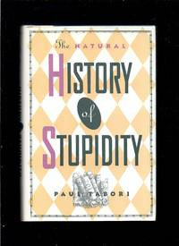 The Natural History Of Stupidity