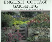 image of ENGLISH COTTAGE GARDENING FOR AMERICAN GARDENERS.