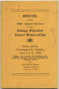 Minutes of the 50th Annual Session of the Alabama Federation Colored Women's Clubs Ensley Station Birmingham 8, Alabama June 2,3,4, 1948