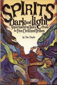 image of Spirits Dark and Light: Supernatural Tales from the Five Civilized Tribes