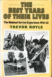 The Best Years of Their Lives : The  National Service Experience, 1945-63