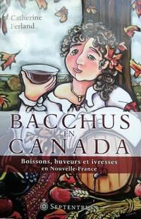 image of Bacchus en Canada. Boisson, buveurs et ivresse en Nouvelle-France