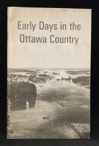 Early Days in the Ottawa Country; A Short History of Ottawa, Hull and the National Capital Region (Originally published as Ottawa & Hull: A Short History.)