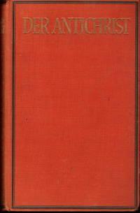 Der Antichrist - Eine Chronik des dreizehnten Jahrhunderts by Paul Wiegler - Printed in Germany  - 1928 - from Judith Books (SKU: biblio49)