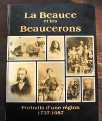 La Beauce et les beaucerons. Portraits d'une région 1737-1987