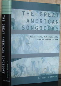 The Great American Songbooks: Musical Texts, Modernism, and the Value of Popular Culture (Modernist Literature and Culture)