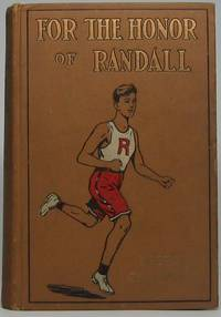 For the Honor of Randall by  Lester CHADWICK - First Edition - 1912 - from Main Street Fine Books & Manuscripts, ABAA and Biblio.co.uk