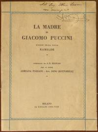 LA MADRE DI GIACOMO PUCCINI. RICORDI DELLA FIGLIA RAMELDE PUBBLICATI DA A. G. BIANCHI PER LE NOZZE ADRIANA POZZANI - AVV. DINO DOTTORELLI