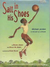 SALT IN HIS SHOES: Michael Jordan In Pursuit Of A Dream.