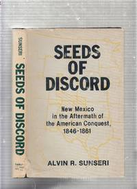 Seeds of Discord: New Mexico in the Aftermath of the American Conquest, 1846-1861