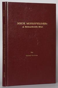 Nick Mersfelder: A Remarkable Man (SIGNED)