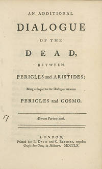 An Additional Dialogue of the Dead, Between Pericles and Aristides: Being a Sequel to the Dialogue between Pericles and Cosmo