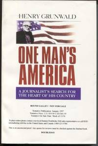 One Man's America   A Journalist's Search for the Heart of His Country by  Henry Grunwald - Paperback - First Edition - 1996 - from E Ridge fine Books and Biblio.co.uk