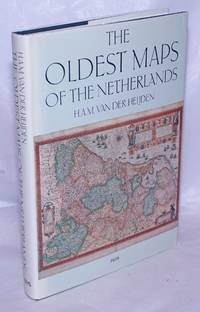 image of The Oldest Maps of the Netherlands An illustrated and annotated carto-bibliography of the 16th century maps of the XVII Provinces