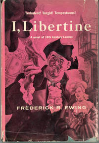 I, LIBERTINE [by] Frederick R. Ewing [pseudonym]