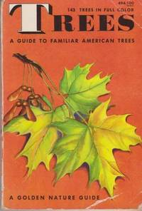 Trees: A Guide to Familiar American Trees by  Alexander C. Martin Herbert S. Zim - Paperback - Revised Edition - 1956 - from leura books and Biblio.com