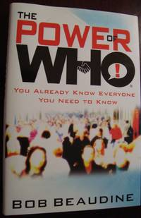 The power of who by Bob Beaudine, Hardcover, 2009