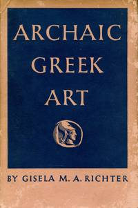 Archaic Greek Art against its Historical Background: A Survey