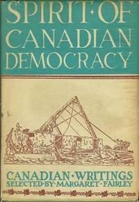 SPIRIT OF CANADIAN DEMOCRACY : Canadian Writings