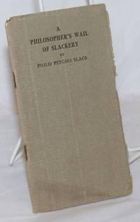 A philosopher's wail of slackery
