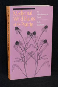 Medicinal Wild Plants of the Prairie; An Ethnobotanical Guide
