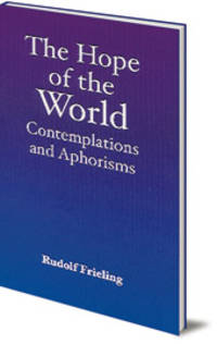 The Hope of the World Contemplations and Aphorisms