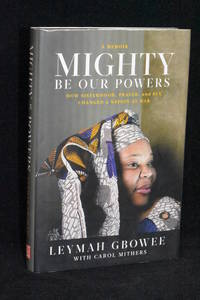 image of Mighty Be Our Powers; How Sisterhood, Prayer, and Sex Changed a Nation at War