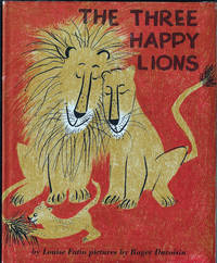 Three Happy Lions by  Louise (Auth)  Roger (Illus); Fatio - First Edition - 1959 - from E M Maurice Books, LLC, ABAA and Biblio.com