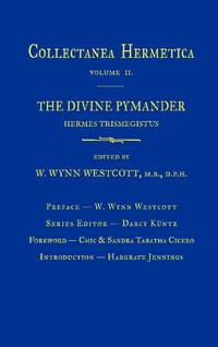 The Divine Pymander Hermes Trismegistus : Collectanea Hermetica Volume II. (2)