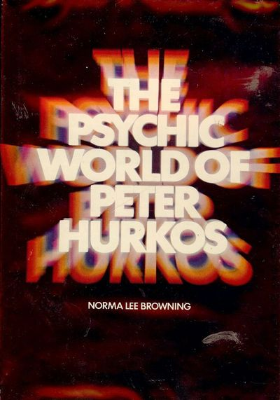 1970. BROWNING, Norma Lee. THE PSYCHIC WORLD OF PETER HURKOS. Garden City, NY: Doubleday and Company...