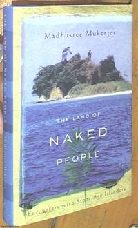 image of The Land of Naked People; Encounters with Stone Age Islanders