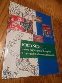 Main Street...When a Highway runs through it: A handbook for Oregon Communities