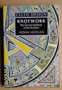 Celtic Design: Knotwork. The Secret Method of the Scribes.