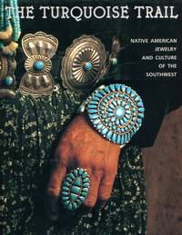 image of The Turquoise Trail: Native American Jewelry and Culture of the Southwest