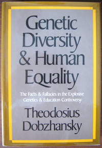 Genetic Diversity & Human Equality: The Facts & Fallacies in the Explosive Genetics  & Education Controversy by   Theodosius - First Edition, First Printing by numberline - from West of Eden Books and Biblio.co.uk