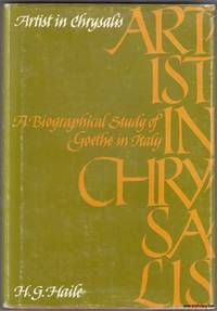 image of Artist in Chrysalis a Biographical Study of Goethe in Italy