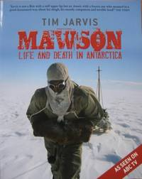 Mawson : life and death in Antarctica.