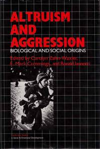 Altruism and Aggression: biological and social origins