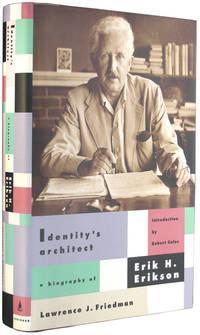Identity's Architect: A Biography of Erik H. Erikson