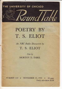 Poetry by T.S. Eliot:  An NBC Radio Discussion by T.S. Eliot by  & Morton D. Zabel  T.S. - Paperback - First printing - 1950 - from Iron Engine and Biblio.co.uk