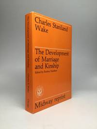 THE DEVELOPMENT OF MARRIAGE AND KINSHIP, Edited by Rodney Needham