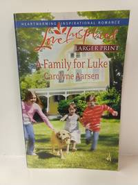 Family for Luke (Riverbend Series #3) (Larger Print Love Inspired #476)